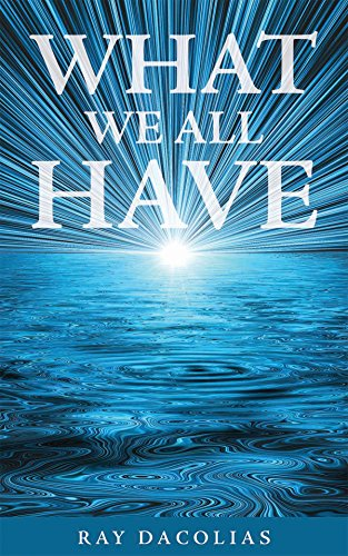 What We All Have by Ray Dacolias