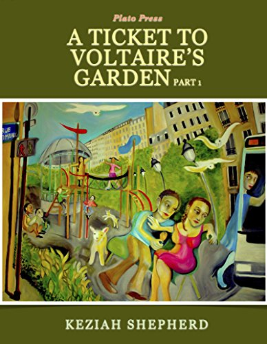 A Ticket to Voltaire's Garden: Part One by Keziah Shepherd
