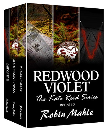 Redwood Violet: The Kate Reid Series Books 1 - 3 by Robin Mahle