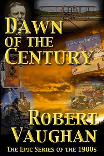 Dawn Of The Century (The American Chronicles Decade Book 1) by Robert Vaughan
