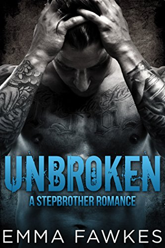 Unbroken (A Stepbrother Military Romance) by Emma Fawkes