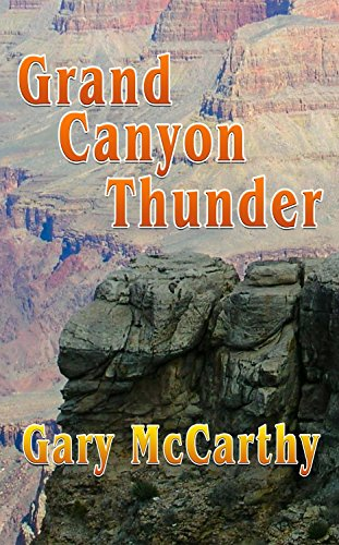 Grand Canyon Thunder (National Parks Historical Fiction Series Book 1) by Gary McCarthy