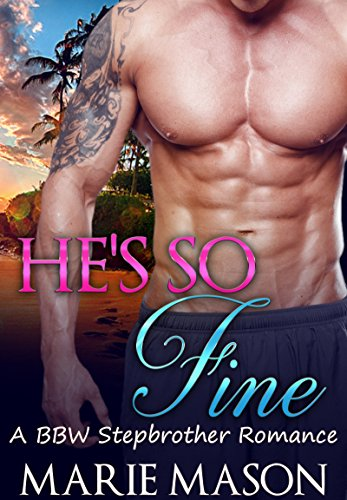 He's So Fine (A BBW Stepbrother Romance) by Marie Mason