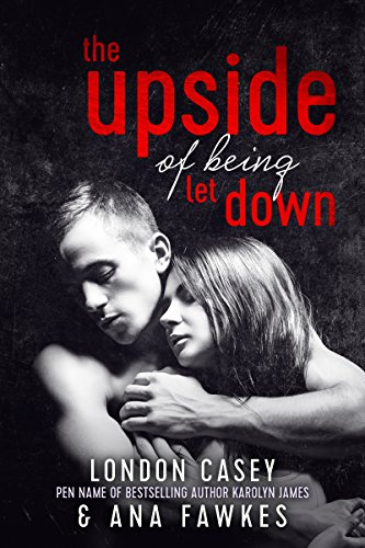 The Upside of Being Let Down (new adult romance) by Karolyn James