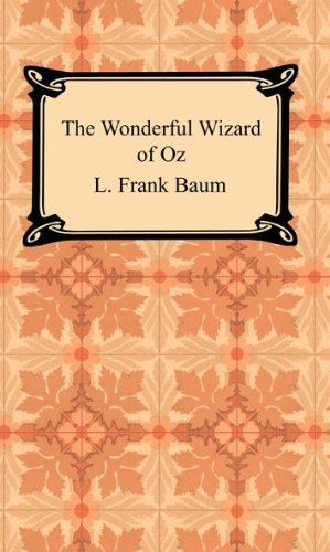 The Wonderful Wizard of Oz [with Biographical Introduction] by L. Frank Baum