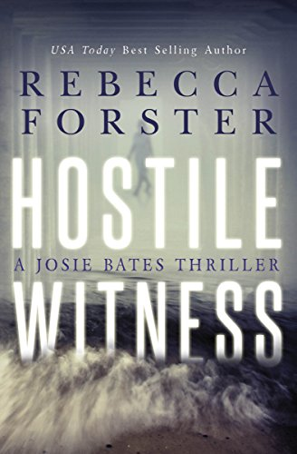 HOSTILE WITNESS (Thriller/legal thriller): A Josie Bates Thriller (The Witness Series Book 1) by Rebecca Forster