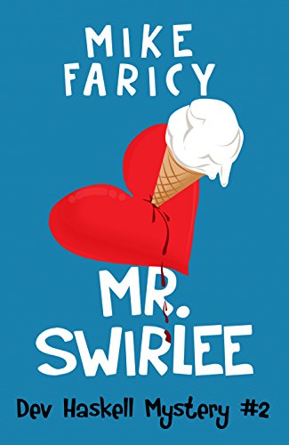 Mr Swirlee (Dev Haskell - Private Investigator, Book 2) by Mike Faricy