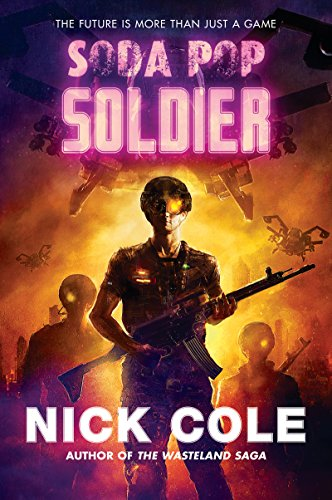Soda Pop Soldier: A Novel by Nick Cole