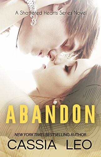 Abandon (Shattered Hearts Book 5) by Cassia Leo