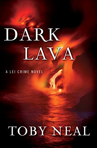 Dark Lava (Lei Crime, Book 7) by Toby Neal