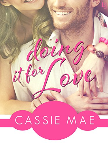 Doing It for Love (All About Love) by Cassie Mae