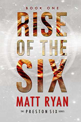 Rise Of The Six (The Preston Six Book 1) by Matt Ryan