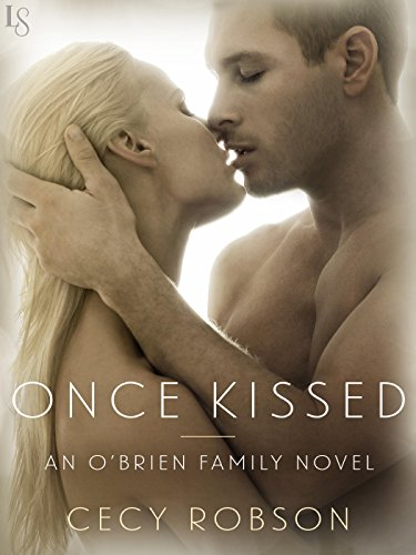 Once Kissed: An O'Brien Family Novel (The O'Brien Family) by Cecy Robson