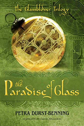 The Paradise of Glass (The Glassblower Trilogy Book 3) by Petra Durst-Benning