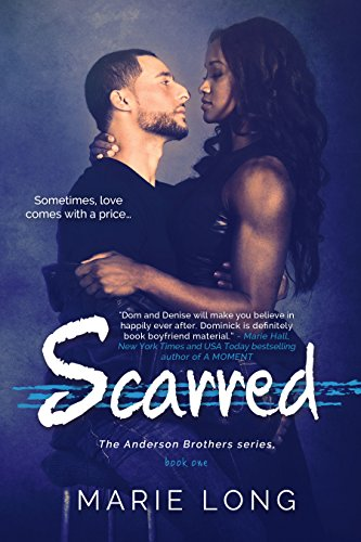 Scarred: A New Adult Romance (The Anderson Brothers Series Book 1) by Marie Long