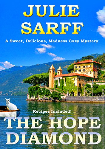 The Hope Diamond: Sweet Delicious Madness Cozy Series by Julie Sarff