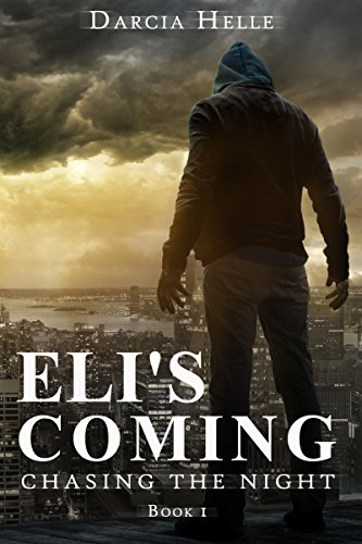 Eli's Coming (Chasing The Night Book 1) by Darcia Helle