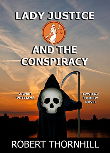 Lady Justice and the Conspiracy by Robert Thornhill
