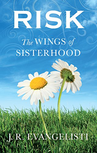 Risk The Wings Of Sisterhood by J. Evangelisti