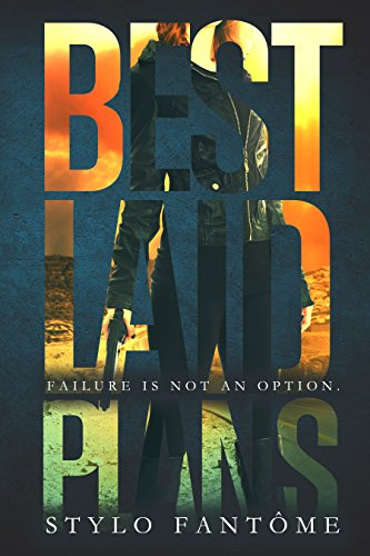 Best Laid Plans (The Mercenaries Book 1) by Stylo Fantome