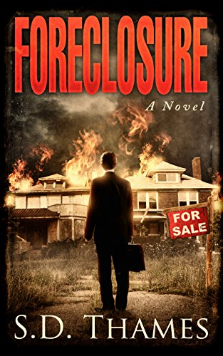 Foreclosure: A Novel by S.D. Thames
