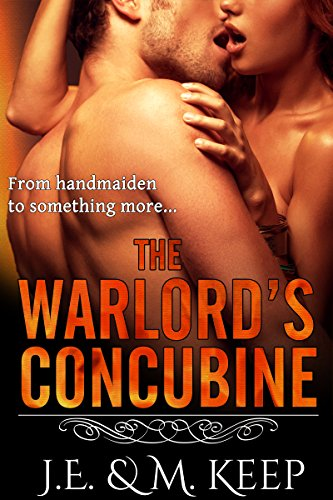 The Warlord's Concubine: A Paranormal Romance Novel by J.E. Keep