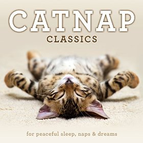 Catnap Classics: For Peaceful Sleep, Naps & Dreams by Various artists