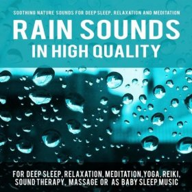 Rain Sounds by Soothing Nature Sounds for Deep Sleep, Relaxation and Meditation