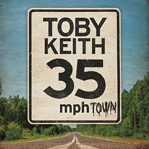 35 mph Town by Toby Keith