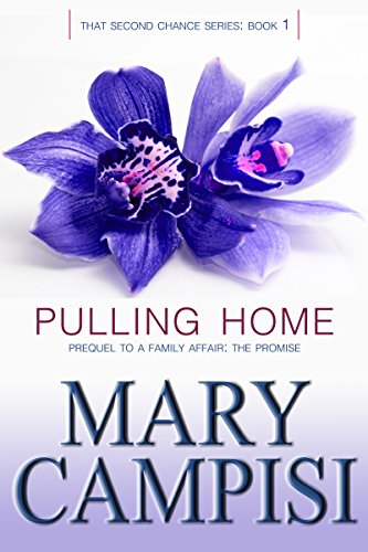 Pulling Home: That Second Chance, Book 1 by Mary Campisi