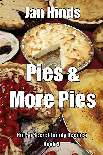 Pies & More Pies (Not So Secret Family Recipes Book 1) by Jan Hinds