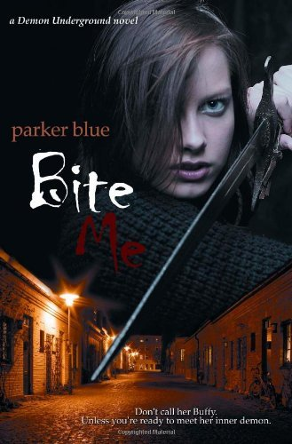 Bite Me (The Demon Underground Series Book 1) by Parker Blue