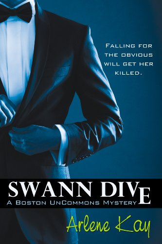 Swann Dive (The Boston Uncommons Mysteries Book 1) by Arlene Kay