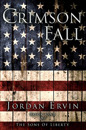 The Crimson Fall (The Sons of Liberty Book 1) by Jordan Ervin