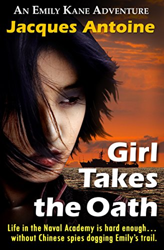 Girl Takes The Oath (An Emily Kane Adventure Book 5) by Jacques Antoine