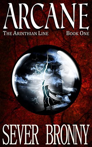 Arcane (The Arinthian Line Book 1) by Sever Bronny