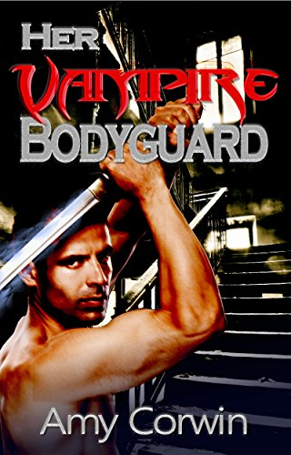 Her Vampire Bodyguard by Amy Corwin
