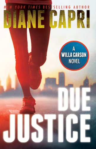 Due Justice: Judge Willa Carson Mystery Novel (The Hunt For Justice Series Book 1) by Diane Capri