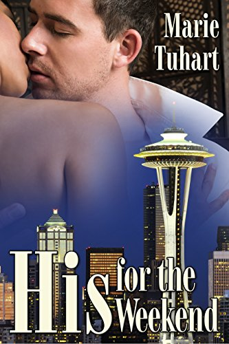 His For The Weekend by Marie Tuhart