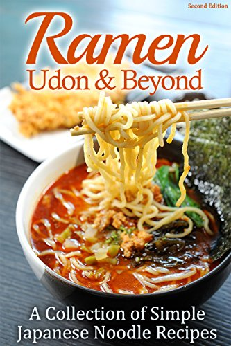 Ramen, Udon & Beyond: A Collection of Simple Japanese Noodle Recipes by Cooking Penguin