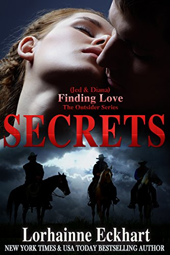 Secrets (Finding Love ~ The Outsider Series Book 4) by Lorhainne Eckhart