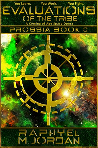 Evaluations of the Tribe: A Coming of Age Space Opera (Prossia Book 0) by Raphyel M. Jordan