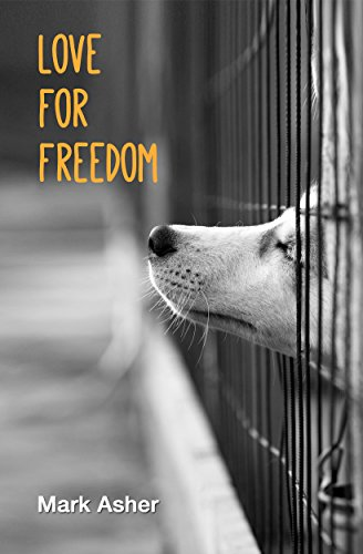 Love for Freedom (A Short Story) by Mark J. Asher