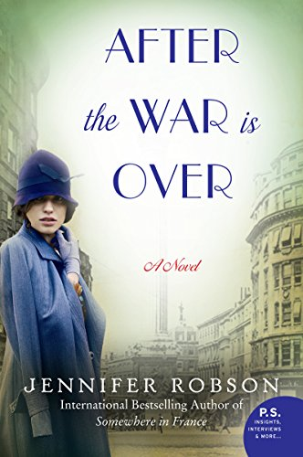 After the War Is Over: A Novel by Jennifer Robson
