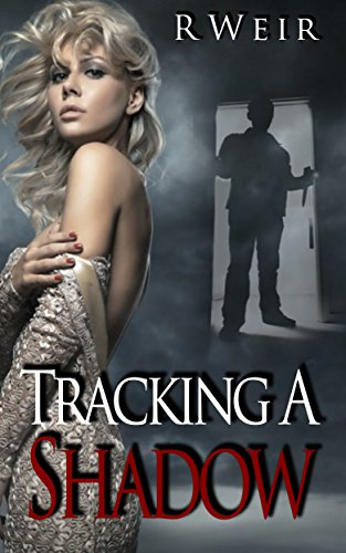 Tracking A Shadow: A Jarvis Mann Detective Novel by R Weir