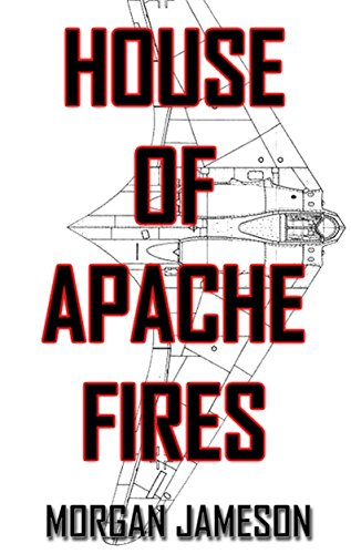 House of Apache Fires by Morgan Jameson