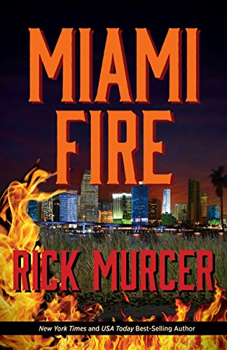 Miami Fire (Manny Williams Series Book 8) by Rick Murcer