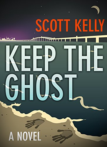 Keep the Ghost by Scott Kelly