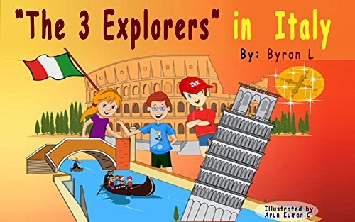 Children's book : The 3 Explorers in Italy by Byron L.