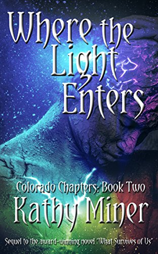 Where the Light Enters (Colorado Chapters Book 2) by Kathy Miner